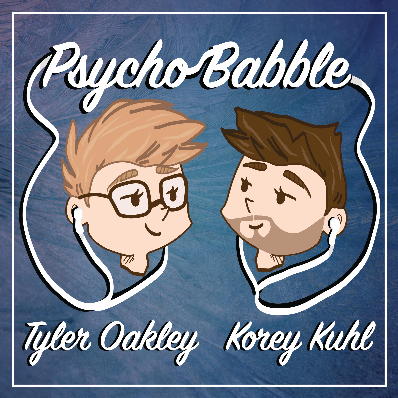 Psychobabble with Tyler Oakley & Korey Kuhl